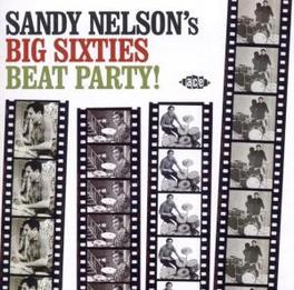 BIG SIXTIES BEAT PARTY 24 DANCE FLOOR FILLERS & INSTR KILLERS Audio CD, SANDY NELSON, CD