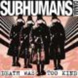 DEATH WAS TOO KIND SUBHUMANS -CANADA-, Vinyl LP