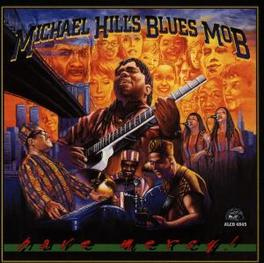 HAVE MERCY! Audio CD, HILL, MICHAEL -BLUES MOB-, CD