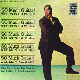 SO MUCH GUITAR! Audio CD, WES MONTGOMERY, CD