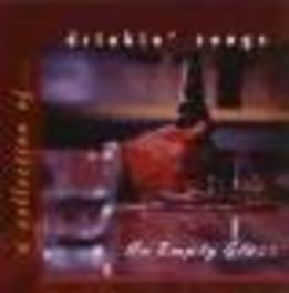 AN EMPTY GLASS A COLLECTION OF DRINKIN' SONGS W/HEATHER MYLES/HOLLISTE Audio CD, V/A, CD