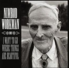 I WANT TO GO WHERE.. Audio CD, NIMROD WORKMAN, CD