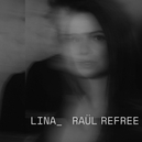 LINA & RAUL REFREE