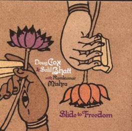 SLIDE TO FREEDOM FT. TABLA AND OTHER INSTRUMENTS FROM INDIA! Audio CD, COX, DOUG & SALIL BHATT, CD