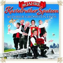 25 JAHRE KASTELRUTHER.. .. SPATZEN Audio CD, KASTELRUTHER SPATZEN, CD