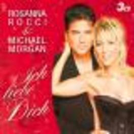 ICH LIEBE DICH MICHAEL MORGEN ROCCI, ROSANNA & MORGAN,, CD