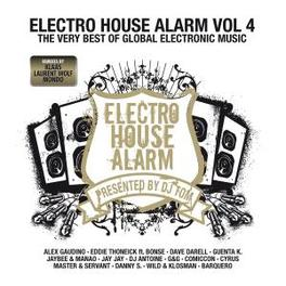 ELECTRO-HOUSE ALARM 4 PRES. BY DJ TOM/TR:WATCH OUT/ROCK/ROOM&TIME/BASS GO/A.O Audio CD, V/A, CD