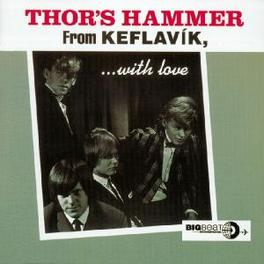 FROM KEFLAVIK WITH LOVE INCLUDING RARE PICTURES & MEMORABILIA Audio CD, THOR'S HAMMER, CD
