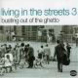 LIVING IN THE STREETS 3 17 TR. W. GARY BARTZ, FATBACK, SPANKY WILSON V/A, LP
