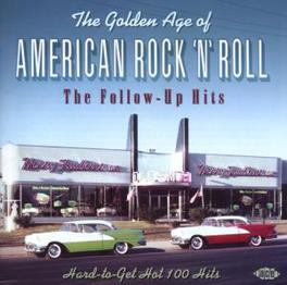 GOLDEN AGE OF AME..FOLLOW ..AMERICAN ROCK & ROLL FOLLOW-UP HITS -30TR- Audio CD, V/A, CD