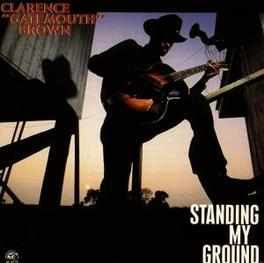 STANDING MY GROUND Audio CD, BROWN, CLARENCE -GATEMOUT, CD
