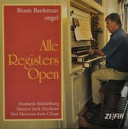 ALLE REGISTERS OPEN ORGAN MIDDELBURG/ZIERIKZEE/CLINGE BRAM BEEKMAN, CD