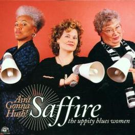 AIN'T GONNA HUSH Audio CD, SAFFIRE-UPPITY BLUES WOME, CD
