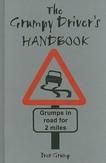 The Grumpy Driver's Handbook