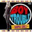 BOY TROUBLE-GARPAX GIRLS W/ REV-LONS, DORIS WEBB, DIANA DAWN, SANDI SHORE, ...