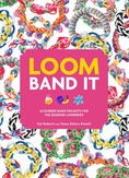 Loom band it! : 60 rubber...