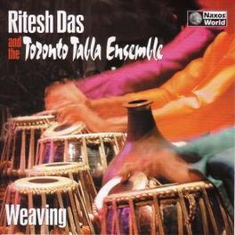 WEAVING W/RITESH DAS TORONTO TABLA ENSEMBLE, CD