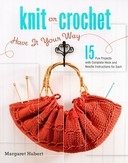 Knit or Crochet--Have it...