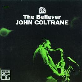 BELIEVER Audio CD, JOHN COLTRANE, CD