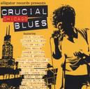 CRUCIAL CHICAGO BLUES W/LUTHER ALLISON/KOKO TAYLOR/SON SEALS