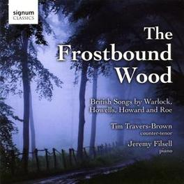 FROSTBOUND WOOD TRAVERS-BROWN/FILSELL Audio CD, WARLOCK/HOWELLS/ROE, CD