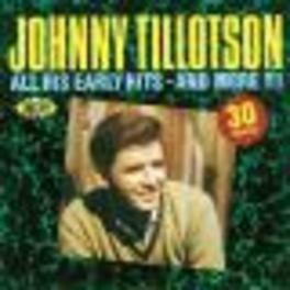 ALL HIS EARLY HITS & MORE -30 TR.- Audio CD, JOHNNY TILLOTSON, CD