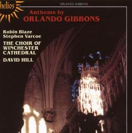 ANTHEMS AND VERSE ANTHEMS WINCHESTER CATHEDRAL CHOIR/HILL Audio CD, O. GIBBONS, CD