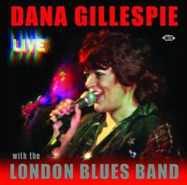 LIVE WITH THE LONDON BLUE ..BLUES BAND Audio CD, DANA GILLESPIE, CD