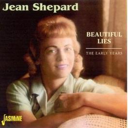BEAUTIFUL LIES, THE.. .. EARLY YEARS Audio CD, JEAN SHEPARD, CD