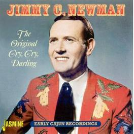 ORIGINAL CRY CRY DARLING TR: CRY CRY DARLING/YOU DIDN'T HAVE TO GO/LET'S STAY TO Audio CD, JIMMY C. NEWMAN, CD