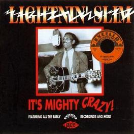 IT`S MIGHTY CRAZY 1ST OF 3 CD`S:EARLY STUFF+ 1 UNRELEASED SONG Audio CD, LIGHTNIN' SLIM, CD