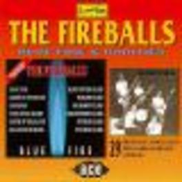 BLUE FIRE & RARITIES REDISCOVERED ALBUM FROM 1960 -19 RARE/UNREL. TRACKS FIREBALLS, CD