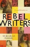 Rebel Writers: Seven Women...