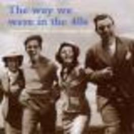 WAY WE WERE IN THE 40 MILLER/SINATRA/DAY/CROSBY/GARLAND Audio CD, V/A, CD