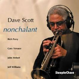 NONCHALANT Audio CD, DAVE SCOTT, CD
