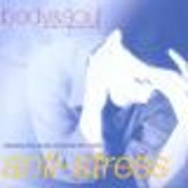 ANTI-STRESS -BODY & SOUL- RELAXING THE BODY, SOOTHING THE MIND Audio CD, V/A, CD