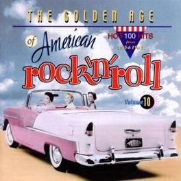 GOLDEN AGE OF AMERI...10 ..AMERICAN ROCK & ROLL W/REMASTERED TRACKS 1954-63 Audio CD, V/A, CD