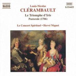 LE TRIOMPHE D'IRIS LE CONCERT SPIRITUEL/HERVE NIQUET L.N. CLERAMBAULT, CD