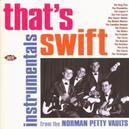 THAT'S SWIFT: INSTRUMENTA ..INSTRUMENTAL FROM THE NORMAN PETTY VAULTS