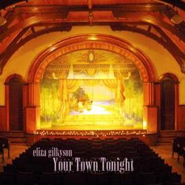 YOUR TOWN TONIGHT -LIVE-/RECORDED IN TEXAS 2005 Audio CD, ELIZA GILKYSON, CD