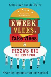 Kweekvlees, fake vlees en pizza's uit de printer. Over de toekomst van ons voedsel, Water, Sebastiaa