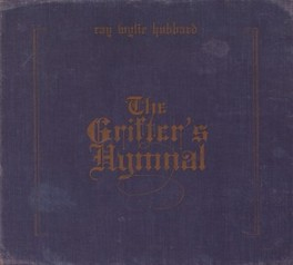GRIFTER'S HYMNAL -DIGI- THE OPENING TRACK 'CORICIDIN BOTTLE', TELLS YOU RAY WYLIE HUBBARD, CD
