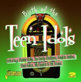 BIRTH OF TEEN IDOLS THE RISE OF AMERICAN TEENAGE STARS 50 HITS THAT SCORED Audio CD, V/A, CD