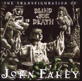 TRANSFIGURATION OF BLIND ...JOE DEATH Audio CD, JOHN FAHEY, CD