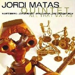 ALL THAT MATAS MATAS, JORDI -QUINTET-, CD