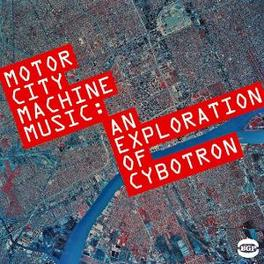 MOTORCITY MACHINE MUSIC W/CLEAR/EL SALVADOR/COSMIC CARS/R-9/LET'S GO/A.O. Audio CD, CYBOTRON, CD