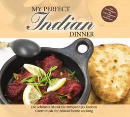 MY PERFECT INDIAN DINNER INDIAN RECEIPES INCLUDED/W:RAAG BIHAG/RAAG BAAGESHRI/AO Audio CD, V/A, CD