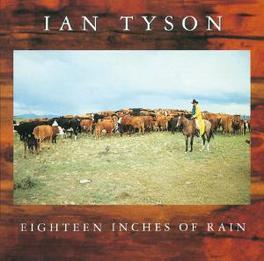 EIGHTEEN INCHES OF RAIN Audio CD, IAN TYSON, CD