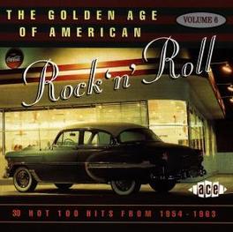 GOLDEN OF US R&R V.6 GOLDEN AGE OF.. W/JOHN FRED, DELL- VIKINGS, PENTAGONS Audio CD, V/A, CD
