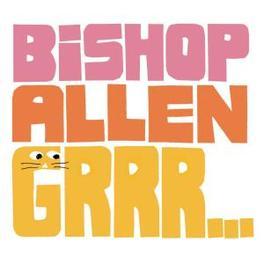 GRRR BISHOP ALLEN, LP